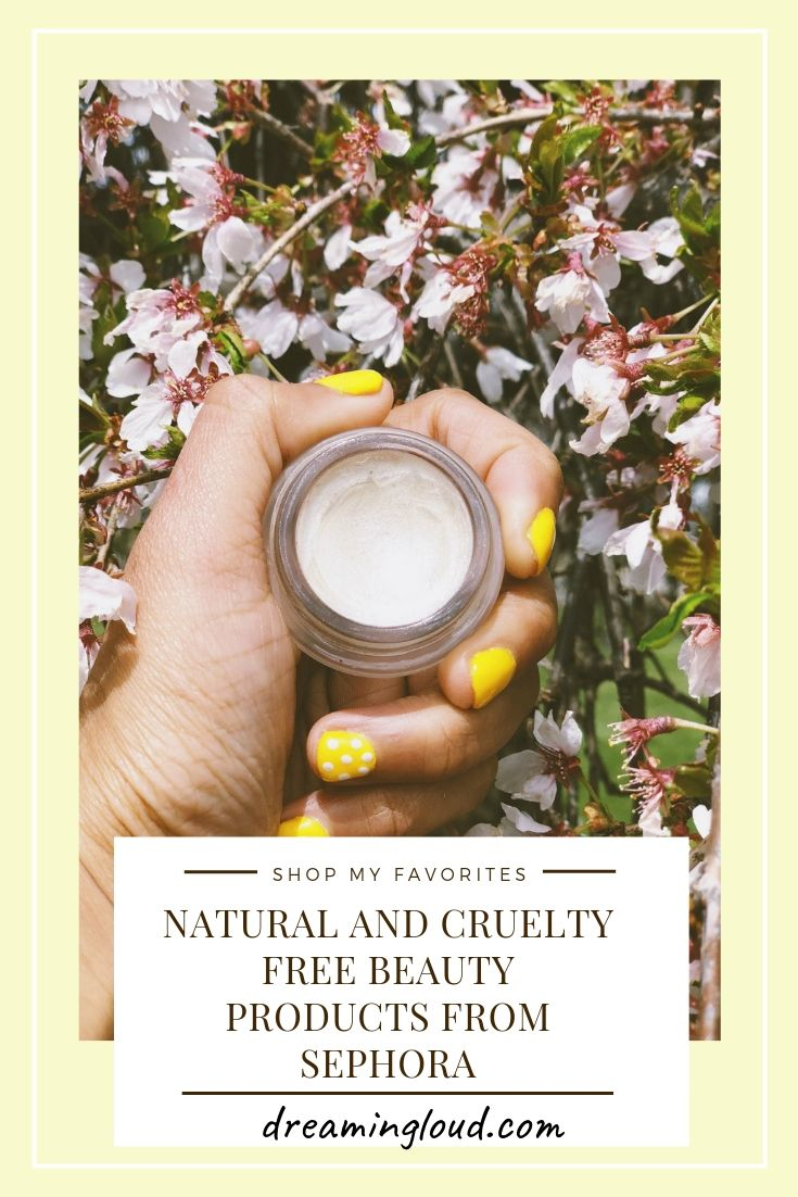 Lifestyle and natural beauty blog dreamingloud sharing Favorite Natural and Cruelty-Free Beauty Products From Sephora 5 - Cruelty Free Beauty Products From Sephora