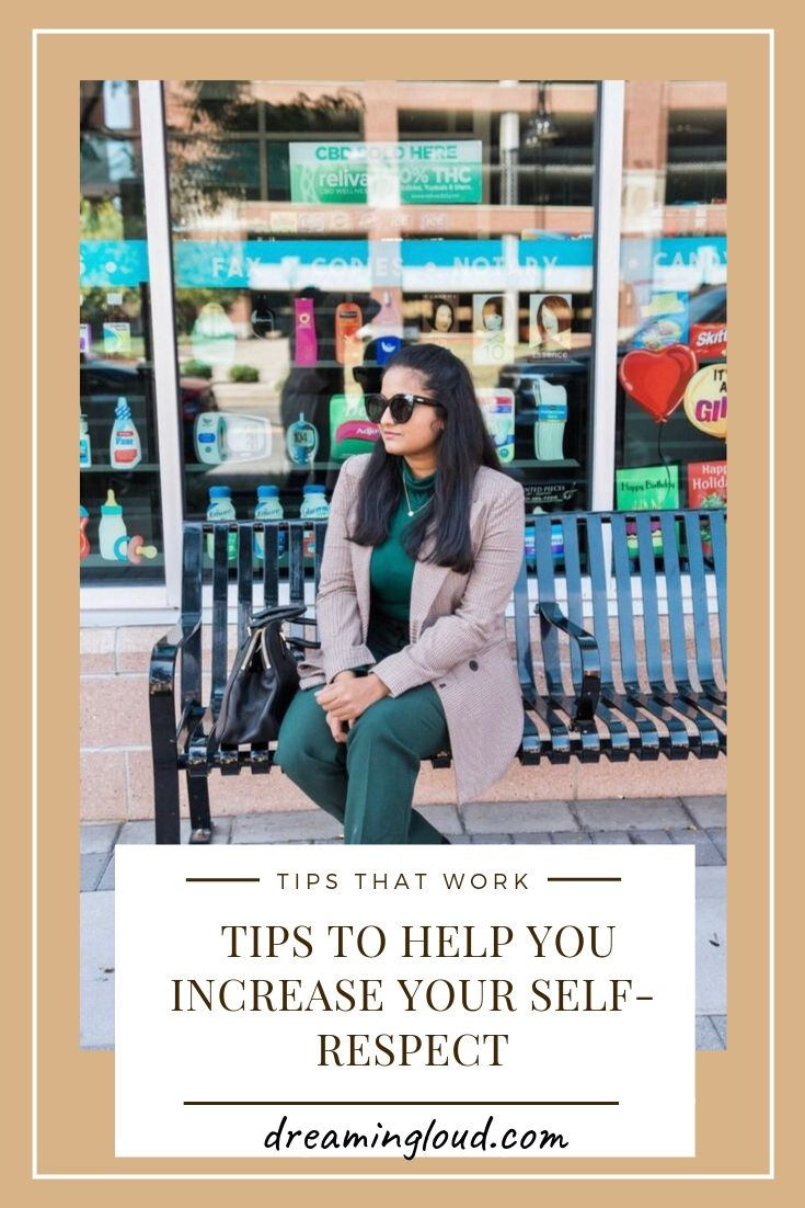 10 Tips on How to Increase your Self Respect featured by top US life and style blog, Dreaming Loud