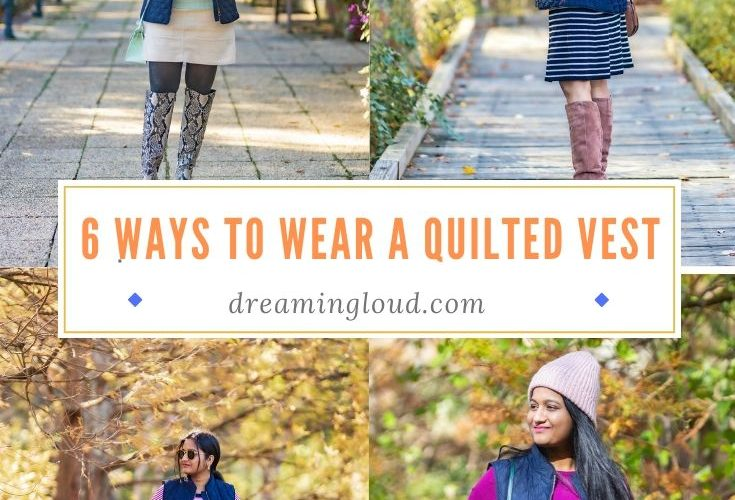 How to Wear a Joules Quilted Vest this Fall- 6 Stylish Ways