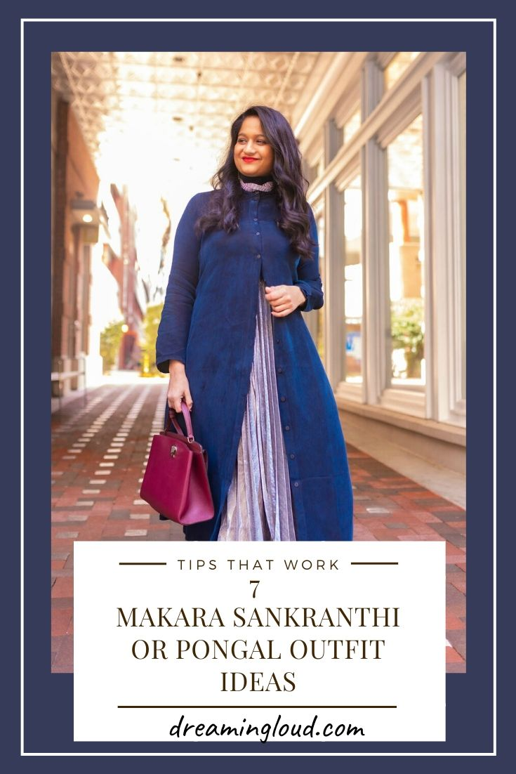 Pongal festival outfits or Makara Sankranthi featured by top US Indian fashion blog, Dreaming Loud