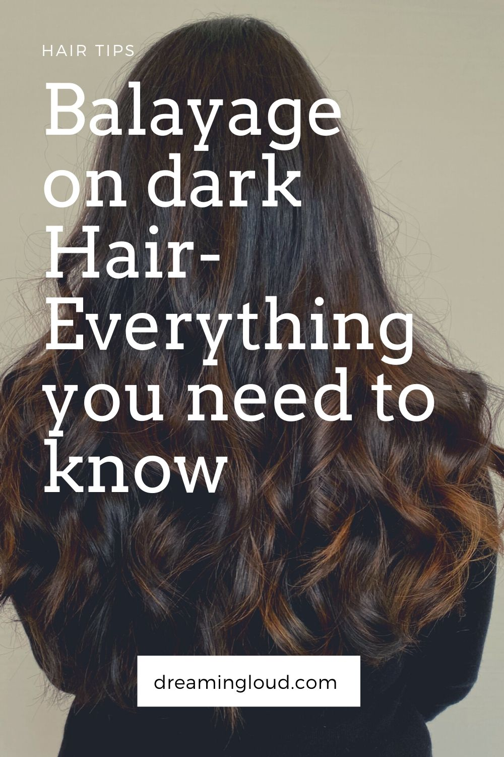 Everything You Need to Know about Balayage on Indian Hair featured by top US Indian blog, Dreaming Loud.