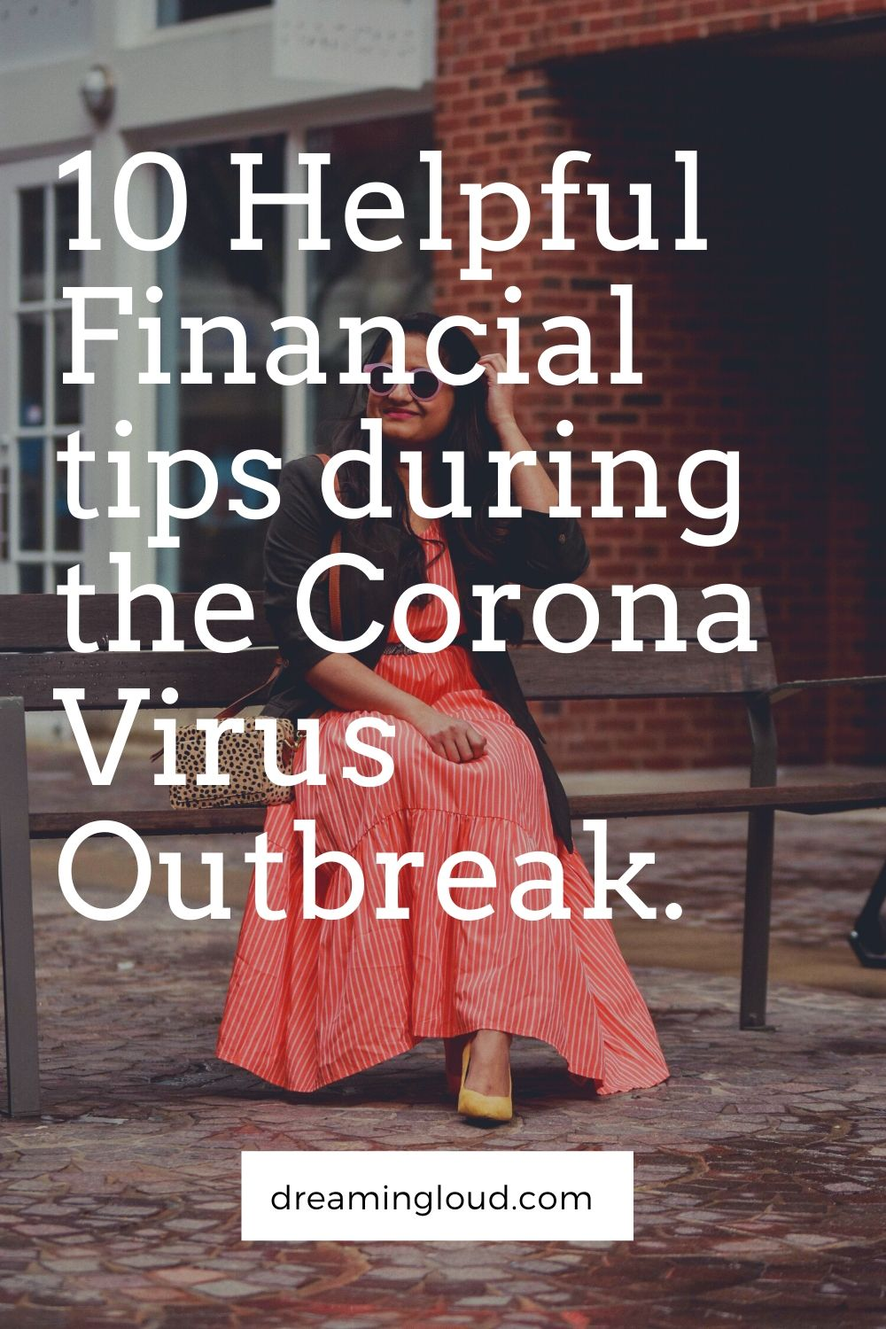 10 Helpful Financial tips during the Corona Virus Outbreak. | Personal Finance tips by popular US lifestyle blog, Dreaming Loud: Pinterest image of helpful financial tips during the coronavirus outbreak.