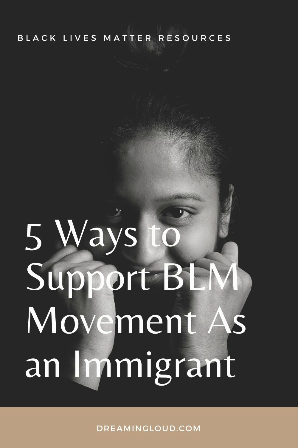 Black Lives Matter Movement | How to Support Black Lives Matter Movement by popular Maryland lifestyle blog, Dreaming Loud: black and white Pinterest image of a woman holding her hands up in fists next to her face.