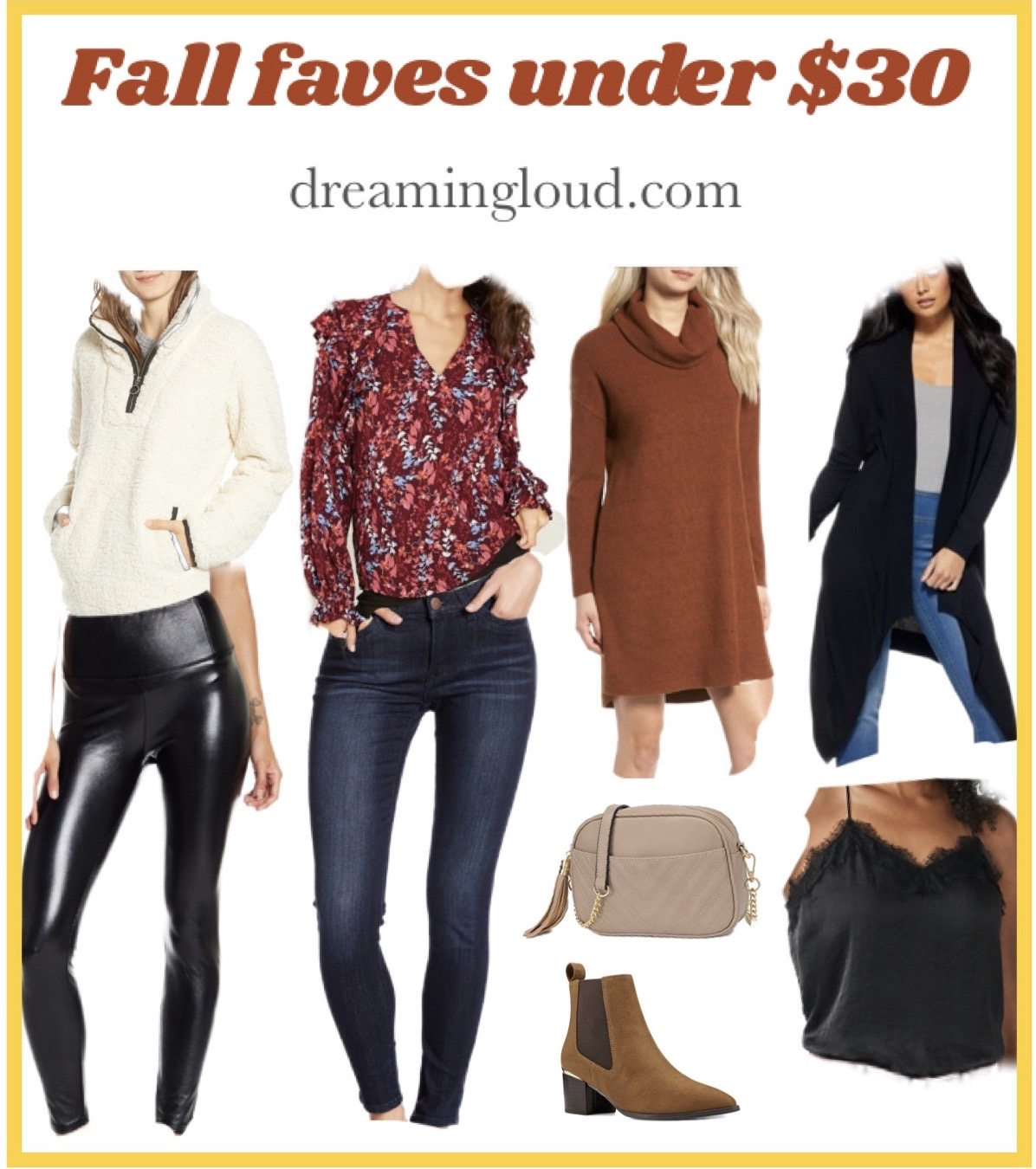 Affordable Style Fall Favorited Under $30 | Fall Favorites by popular Maryland modest fashion blog, Dreaming Loud: collage image of leather leggings, dark skinny jeans, quilted purse, brown suede ankle boot, black lace cami, sweater dress, long black cardigan, floral blouse and wubby fleece pull over.