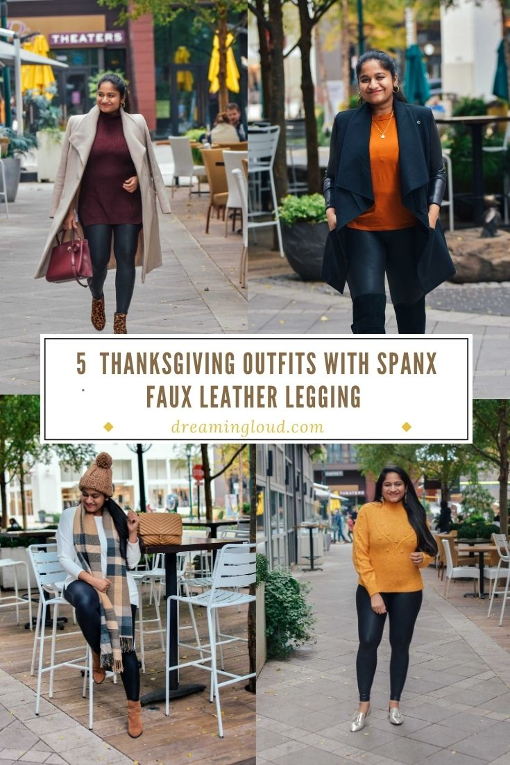 5 Thanksgiving Outfits with Spanx Faux leather legging | Cute Thanksgiving Outfits by popular Maryland modest fashion blog, Dreaming Loud: collage image of a woman wearing Spanx faux leather leggings different ways.