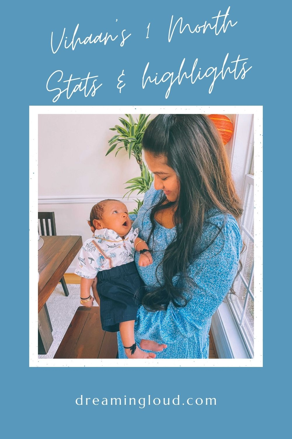 1 Month with our Baby Boy Vihaan- Stats, Highlights and Struggles | 1 Month Baby by popular Maryland motherhood blog, Dreaming Loud: Pinterest image of a mom holding her 1 month old baby boy.