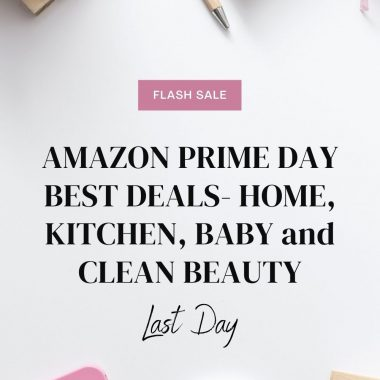 AMAZON PRIME DAY BEST DEALS- HOME, KITCHEN, BABY and CLEAN BEAUTY